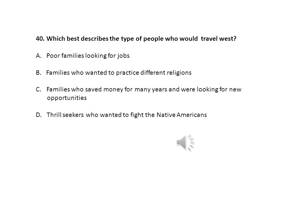 Which best describes the type of people who would travel west