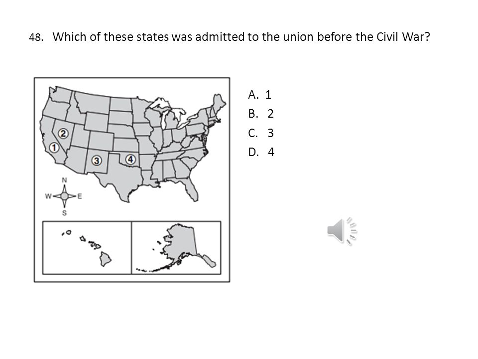 48. Which of these states was admitted to the union before the Civil War