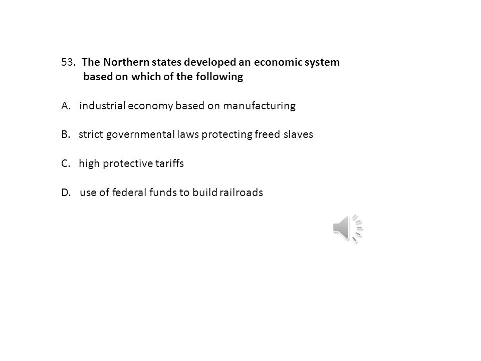 The Northern states developed an economic system