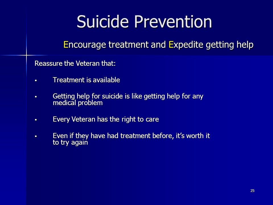 Suicide Prevention Encourage treatment and Expedite getting help
