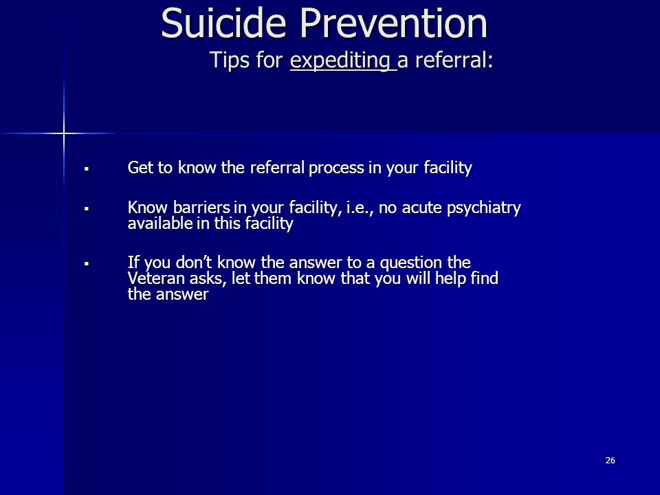 Suicide Prevention Tips for expediting a referral: