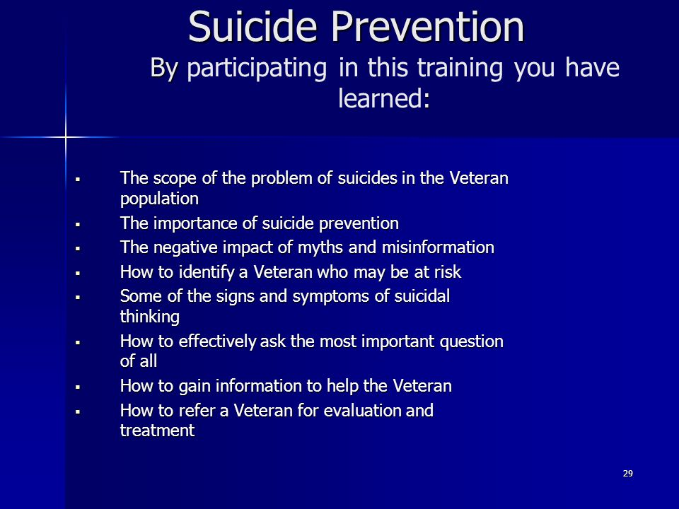 Suicide Prevention By participating in this training you have learned: