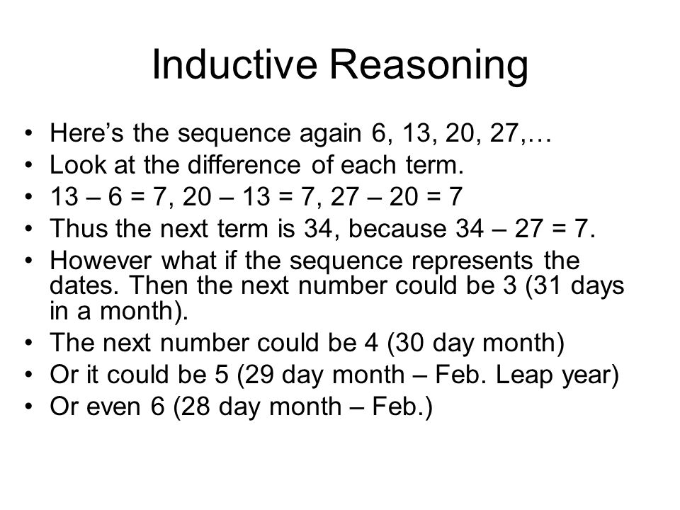 Inductive Reasoning Here's the sequence again 6, 13, 20, 27,…