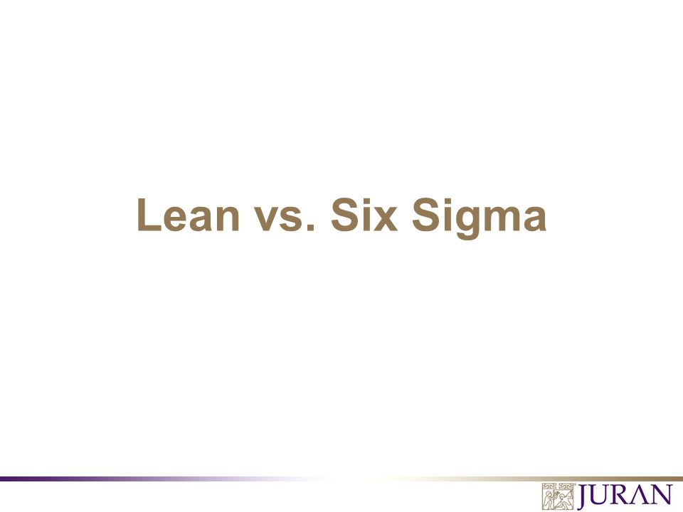 Lean vs. Six Sigma Lean vs. Six Sigma