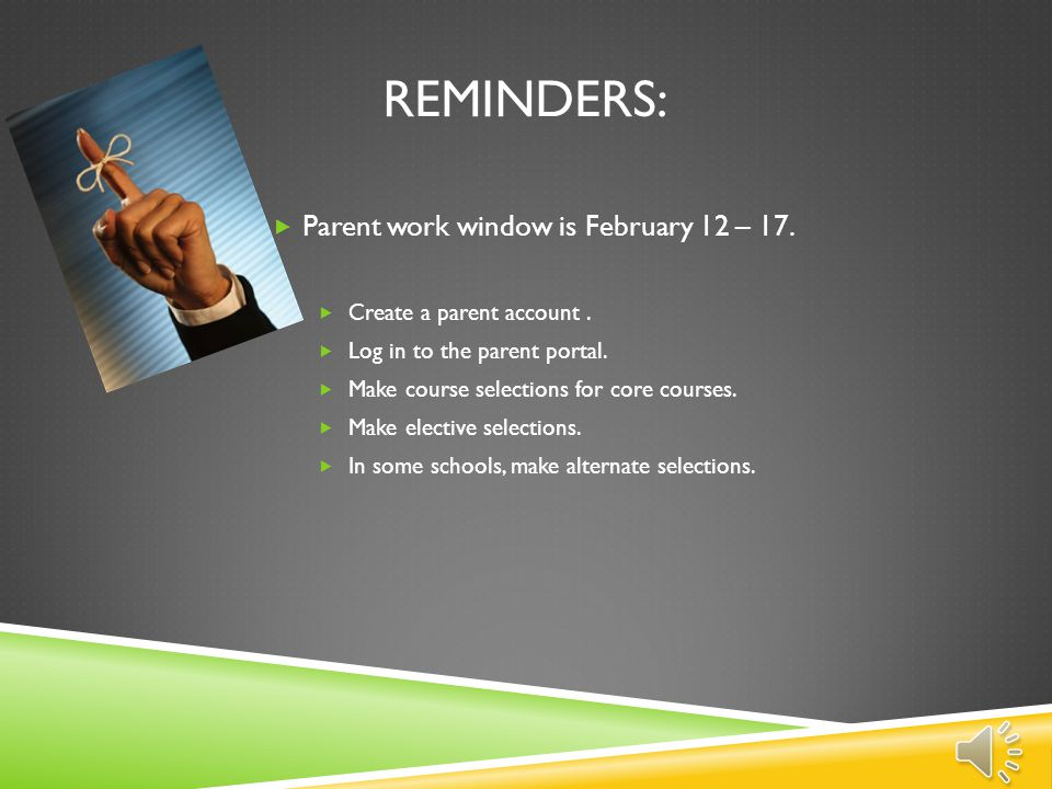 Reminders: Parent work window is February 12 – 17.