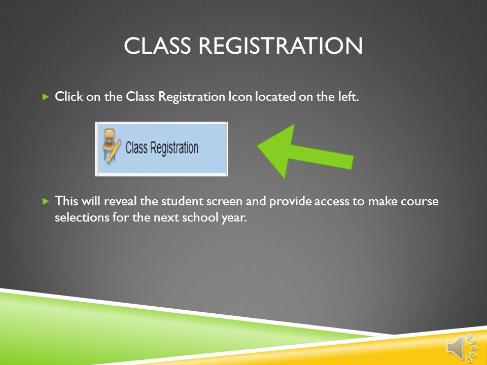 Class Registration Click on the Class Registration Icon located on the left.