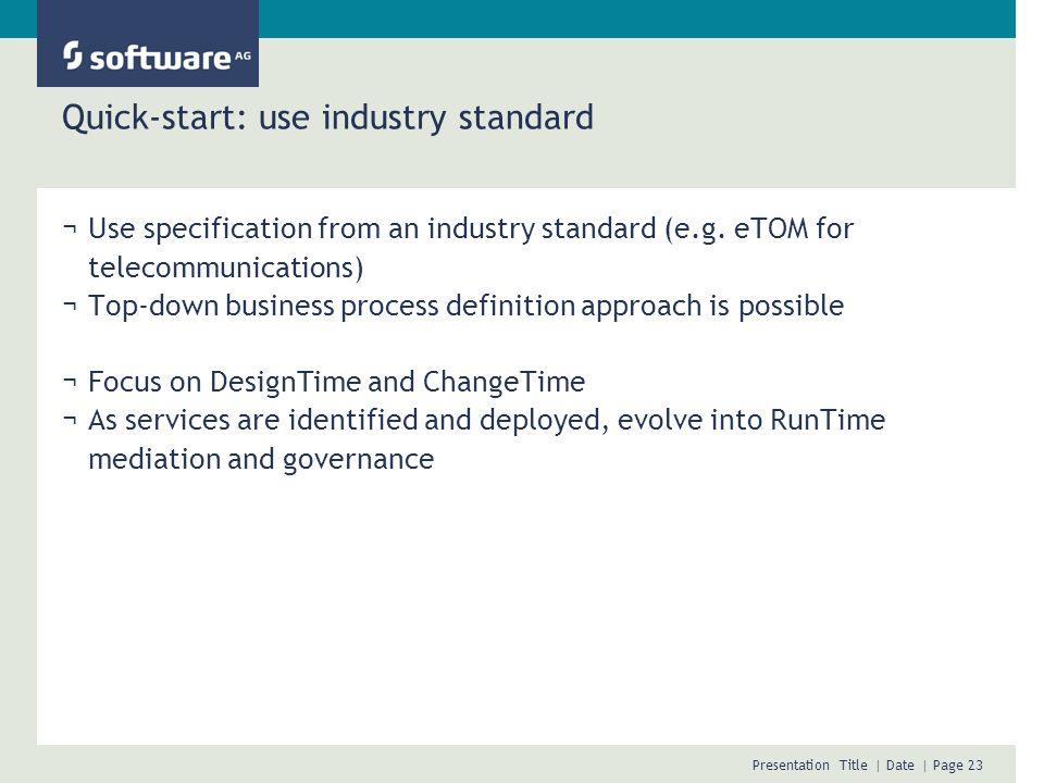 Quick-start: use industry standard