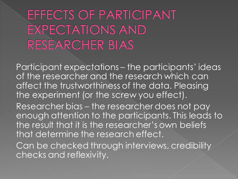 EFFECTS OF PARTICIPANT EXPECTATIONS AND RESEARCHER BIAS