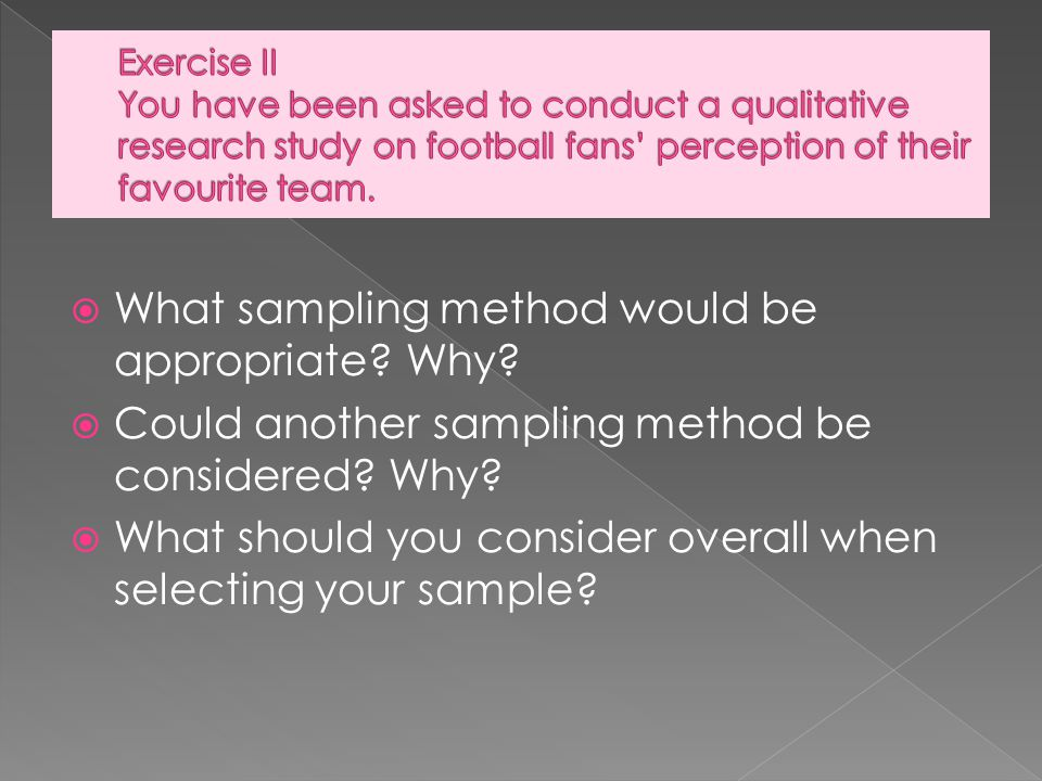 What sampling method would be appropriate Why