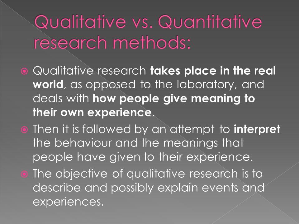 Qualitative vs. Quantitative research methods:
