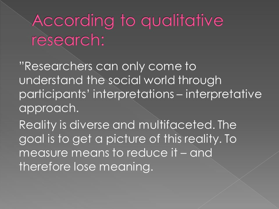 According to qualitative research: