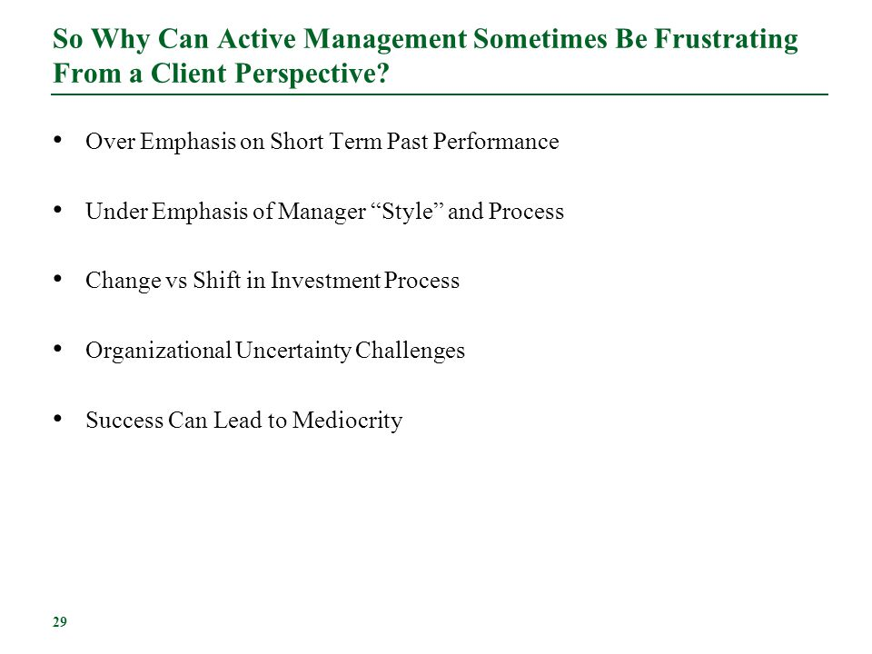 So Why Can Active Management Sometimes Be Frustrating From a Client Perspective
