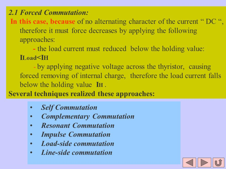 - the load current must reduced below the holding value: ILoad<IH