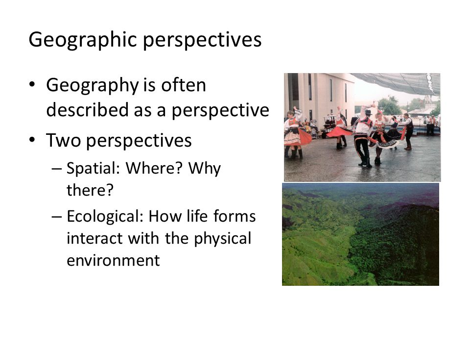 Geographic perspectives