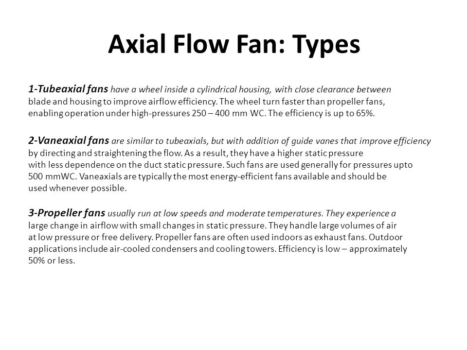 Axial Flow Fan: Types 1-Tubeaxial fans have a wheel inside a cylindrical housing, with close clearance between.
