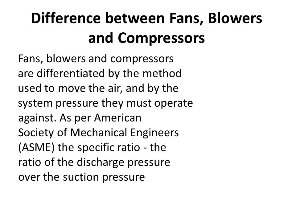 Difference between Fans, Blowers and Compressors
