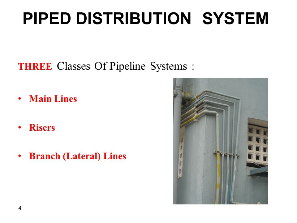 PIPED DISTRIBUTION SYSTEM