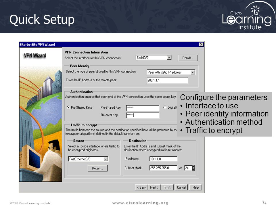 Quick Setup Configure the parameters Interface to use