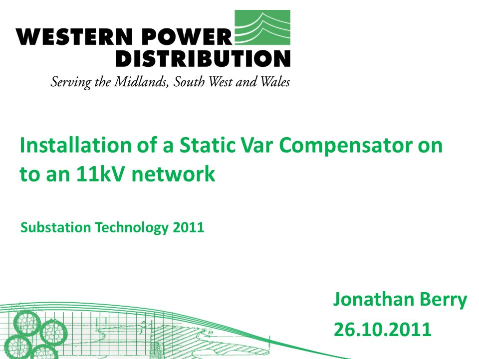 Installation of a Static Var Compensator on to an 11kV network