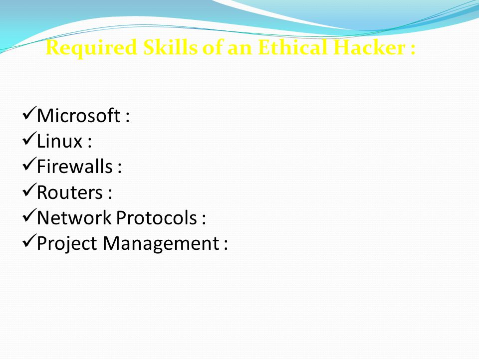Required Skills of an Ethical Hacker :