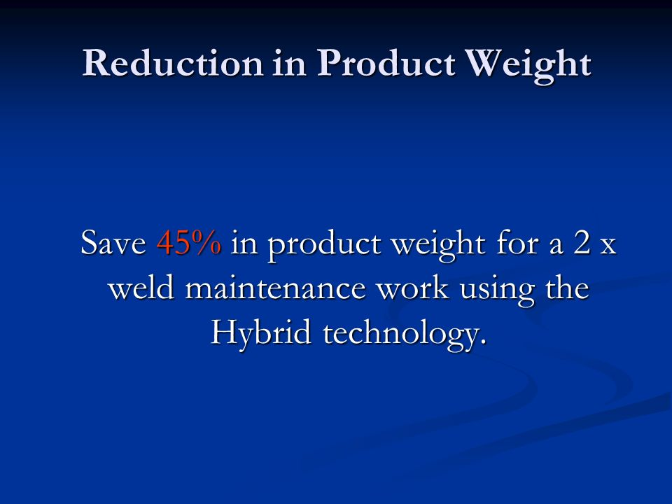 Reduction in Product Weight