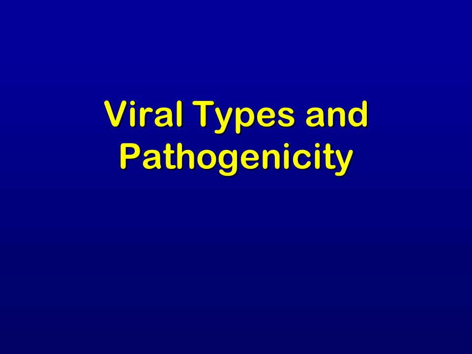 Viral Types and Pathogenicity