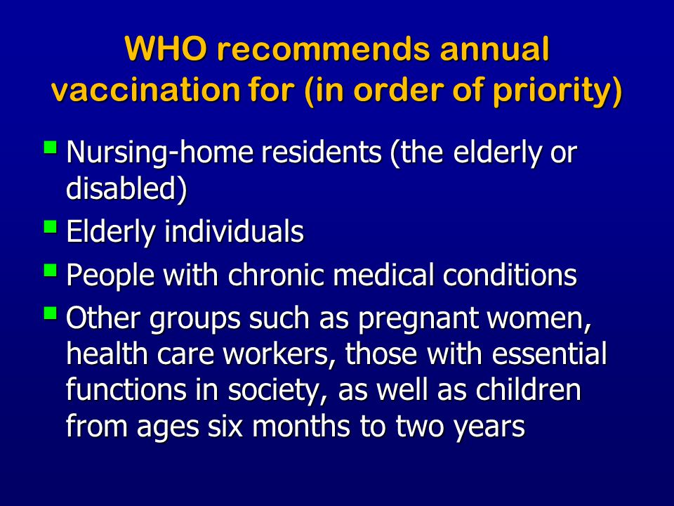 WHO recommends annual vaccination for (in order of priority)