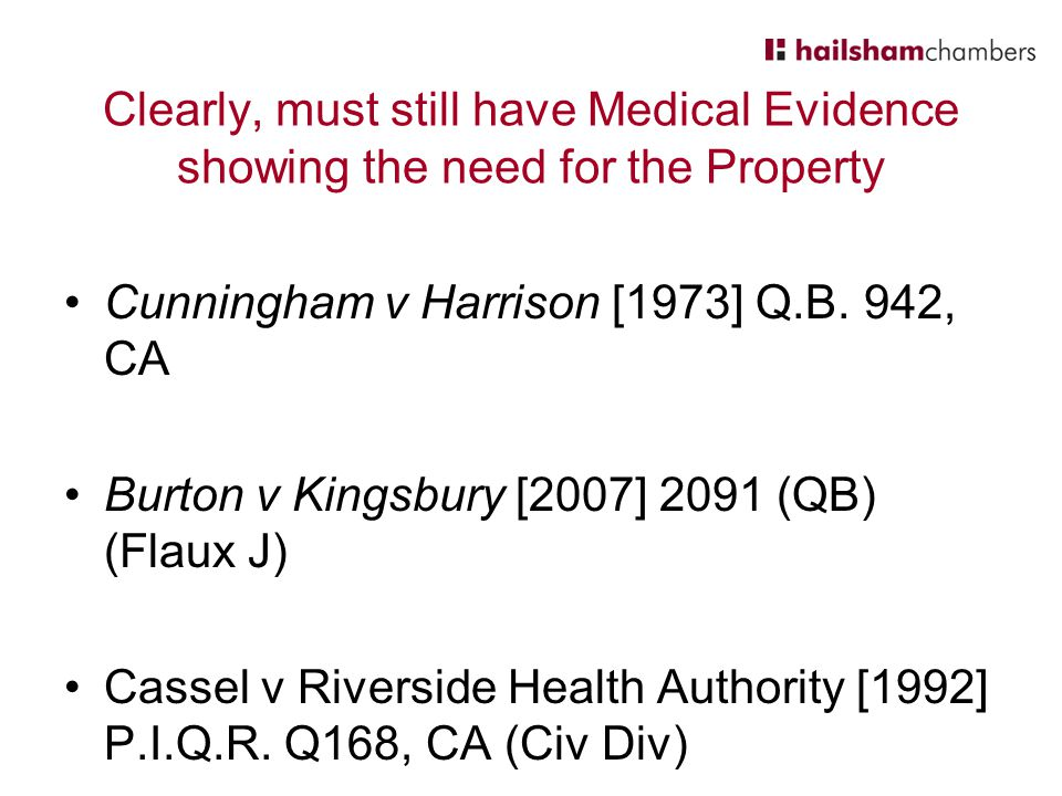 Clearly, must still have Medical Evidence showing the need for the Property