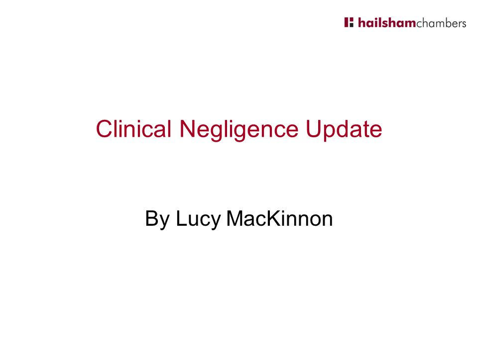 Clinical Negligence Update