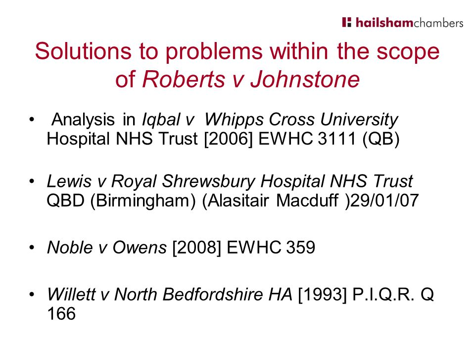 Solutions to problems within the scope of Roberts v Johnstone