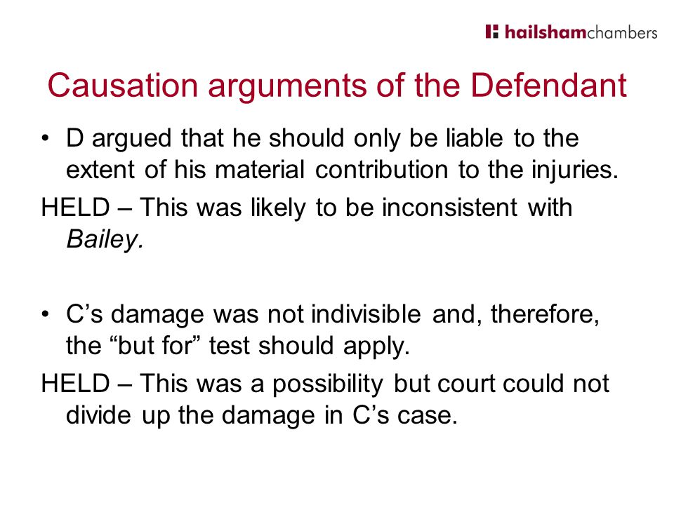 Causation arguments of the Defendant
