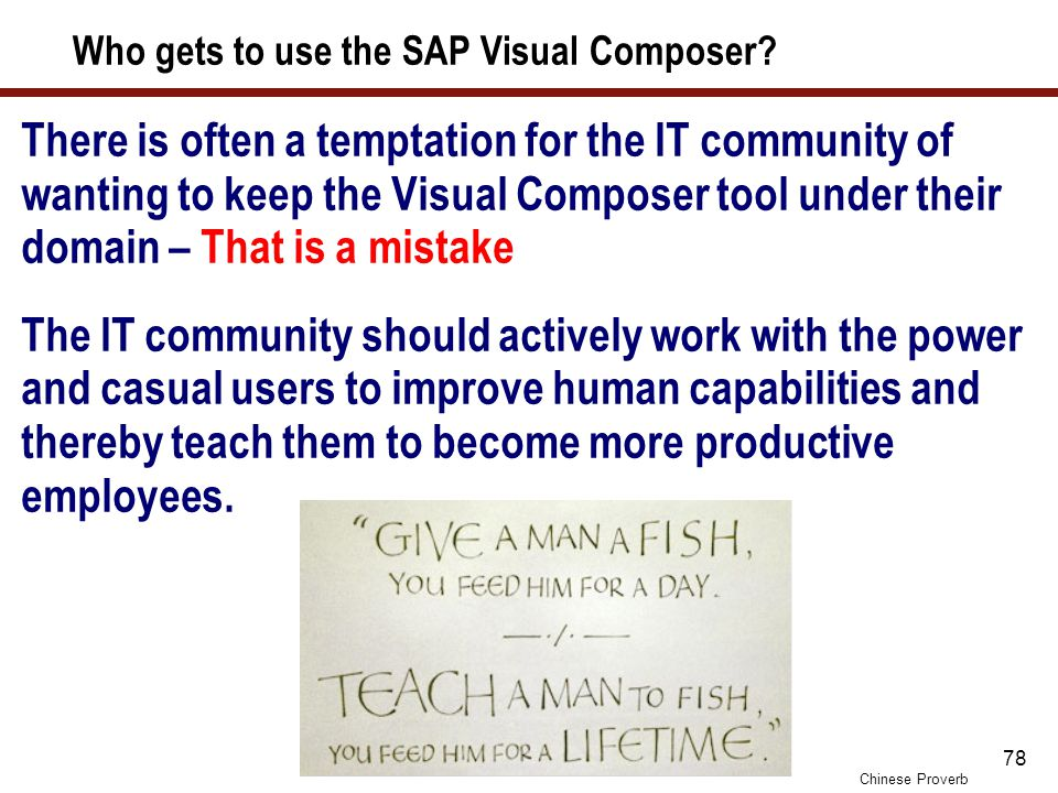 7 Key Points to Take Home SAP Visual Composer is a tool that is easy to learn. The tool is intended for PowerUsers – not primarily IT.