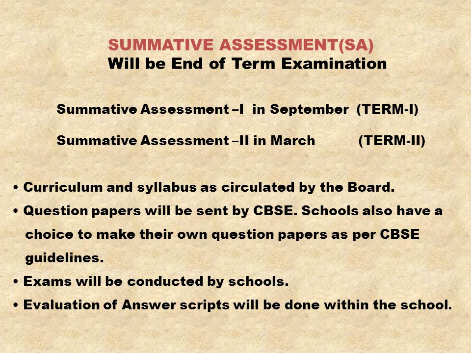 SUMMATIVE ASSESSMENT(SA) Will be End of Term Examination