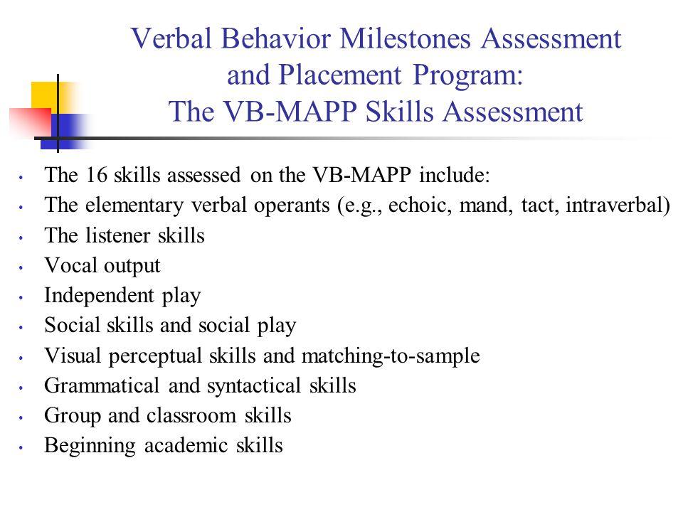 Verbal Behavior Milestones Assessment and Placement Program: The VB-MAPP Skills Assessment
