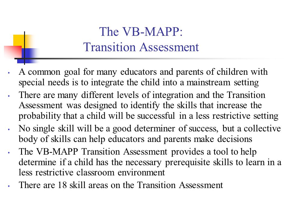The VB-MAPP: Transition Assessment
