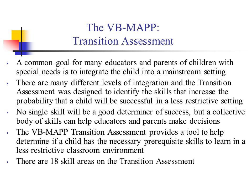 The VB-MAPP: Transition Assessment