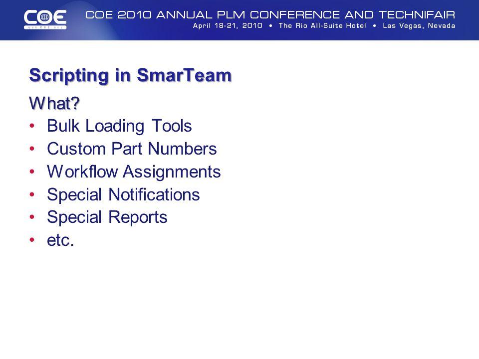 Scripting in SmarTeam What Bulk Loading Tools Custom Part Numbers
