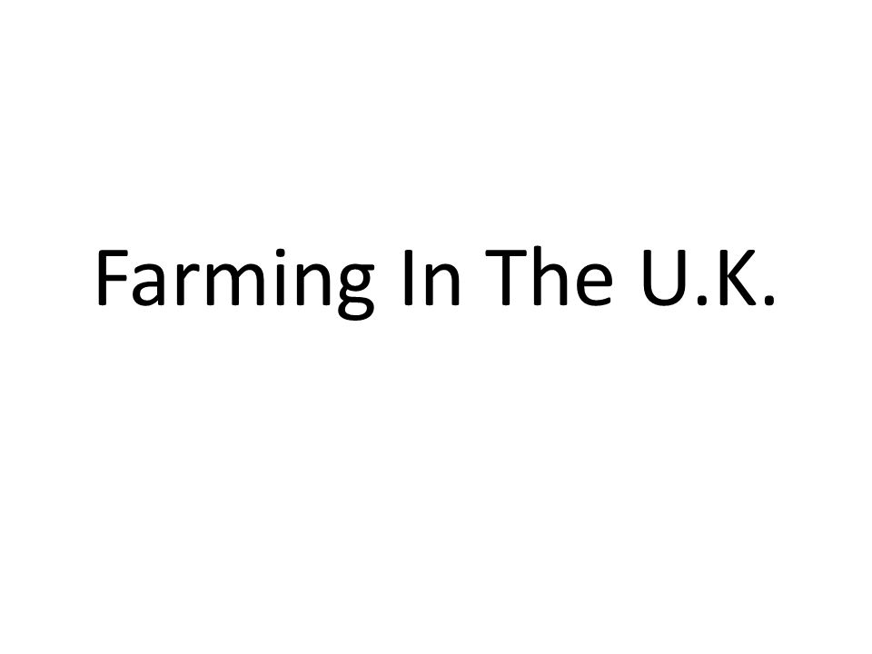 Farming In The U.K.