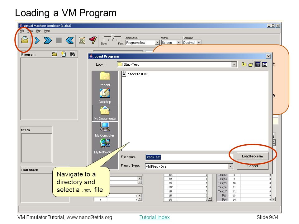 Loading a VM Program Navigate to a directory and select a .vm file