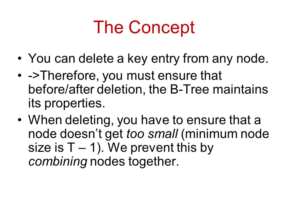 The Concept You can delete a key entry from any node.