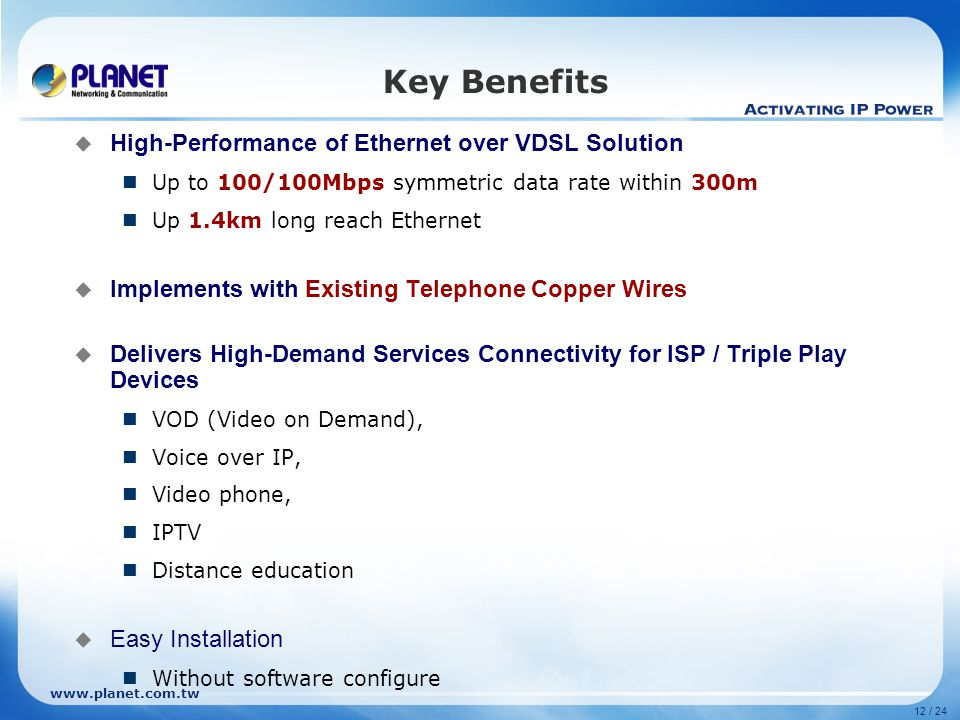 Key Benefits High-Performance of Ethernet over VDSL Solution