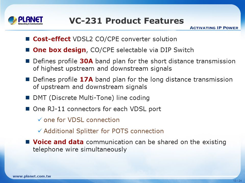 VC-231 Product Features Cost-effect VDSL2 CO/CPE converter solution