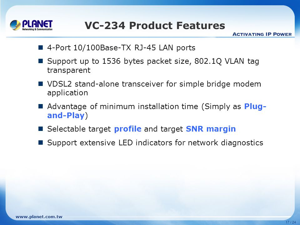 VC-234 Product Features 4-Port 10/100Base-TX RJ-45 LAN ports