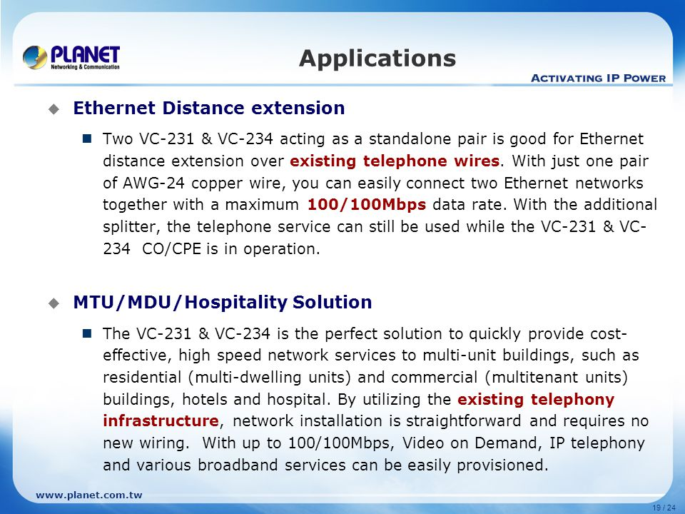 Applications Ethernet Distance extension MTU/MDU/Hospitality Solution