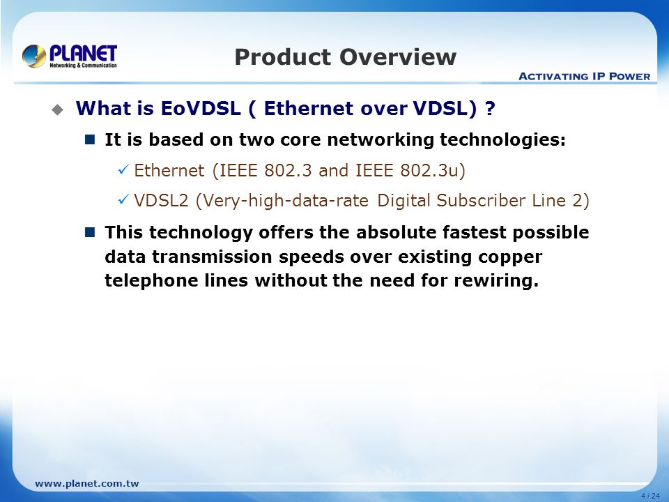 Product Overview What is EoVDSL ( Ethernet over VDSL)