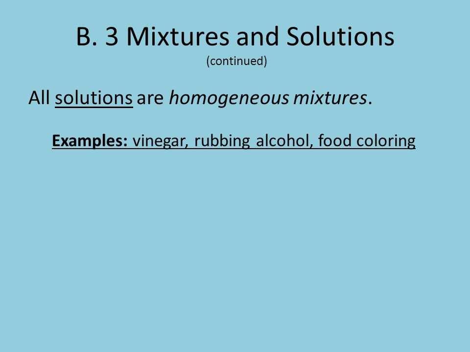 B. 3 Mixtures and Solutions (continued)