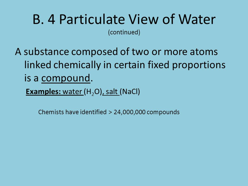 B. 4 Particulate View of Water (continued)