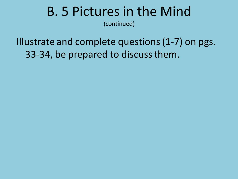 B. 5 Pictures in the Mind (continued)