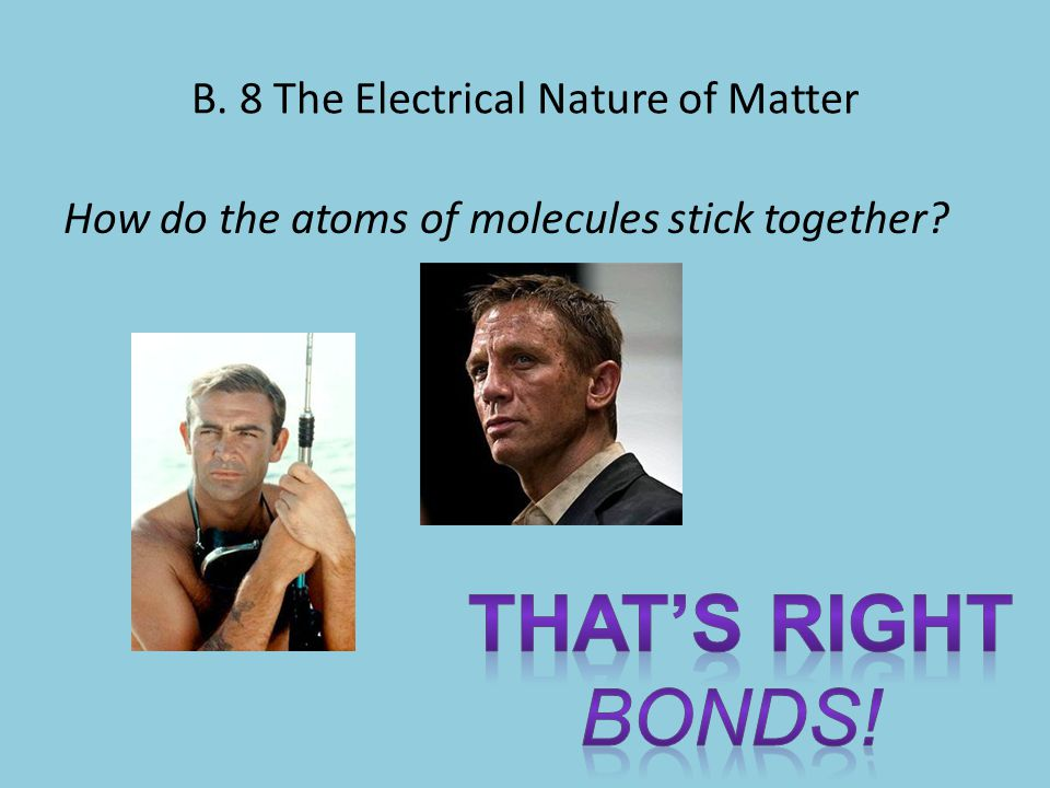 B. 8 The Electrical Nature of Matter