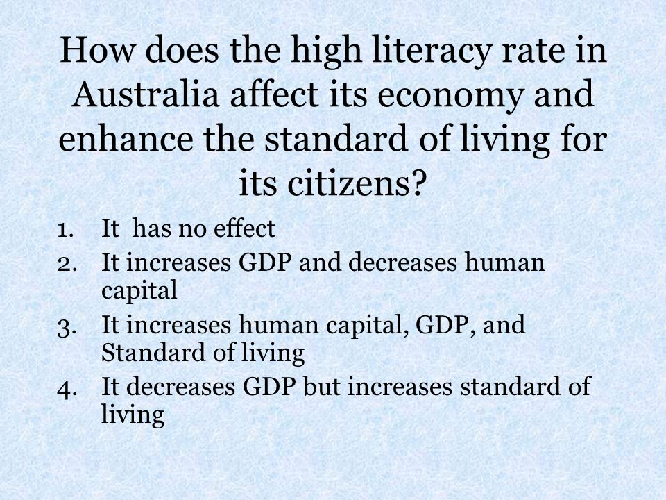 How does the high literacy rate in Australia affect its economy and enhance the standard of living for its citizens